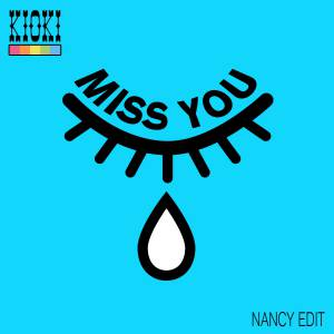 Kioki - Miss you (Nancy Edit)